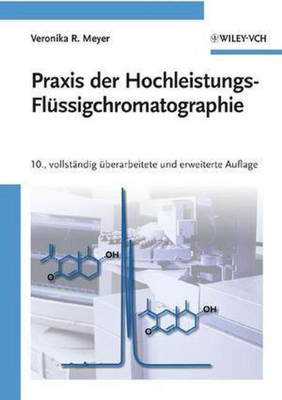 Praxis der Hochleistungs-Flüssigchromatographie