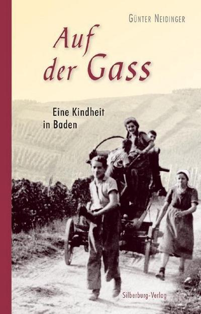 Auf der Gass; Eine Kindheit in Baden. Mit Spielen, Reimen, Bräuchen und vielen alten Fotos; Deutsch;  Schwarzweiß-Fotografien