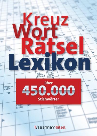 Kreuzworträtsellexikon - über 450.000 Stichwörter; Deutsch; 0 Illustr.