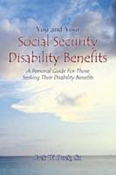 You and Your Social Security Disability Benefits