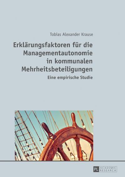 Erklärungsfaktoren für die Managementautonomie in kommunalen Mehrheitsbeteiligungen