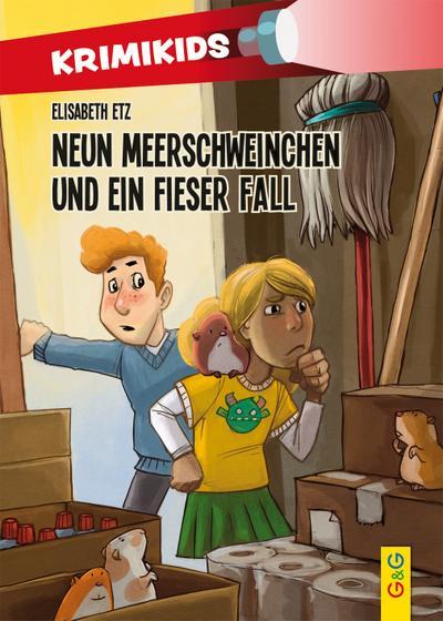 KrimiKids - Neun Meerschweinchen und ein fieser Fall (KrimiKids / Lesemotivation mit einem jungen österreichischen AutorInnenteam)