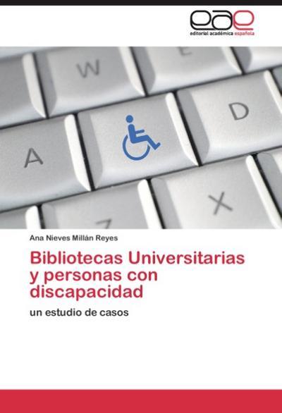 Bibliotecas Universitarias y personas con discapacidad