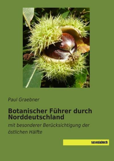 Botanischer Führer durch Norddeutschland