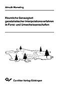 Räumliche Genauigkeit geostatistischer Interpolationsverfahren in Forst- und Umweltwissenschaften