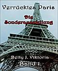 Verrücktes Paris - Betty J. Viktoria