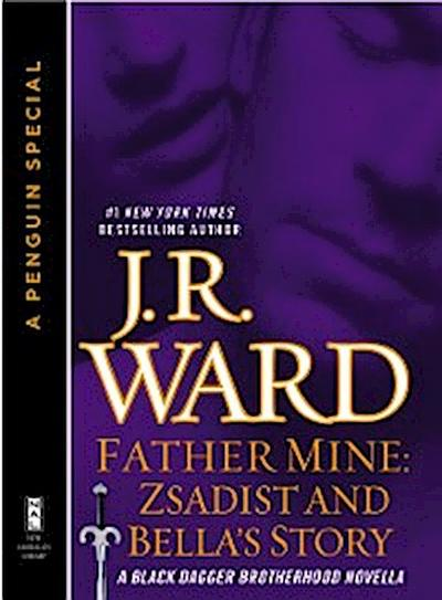 Father Mine: Zsadist and Bella's Story