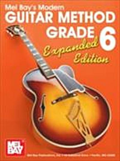 &quote;Modern Guitar Method&quote; Series Grade 6, Expanded Edition