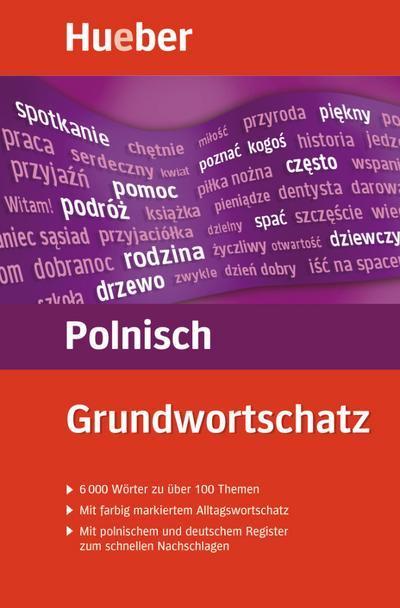 Grundwortschatz Polnisch: 6 000 Wörter zu über 100 Themen / Buch