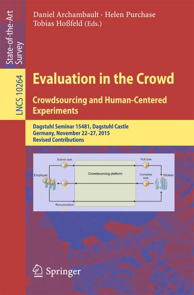 Evaluation in the Crowd // Crowdsourcing and Human-Centered Experiments