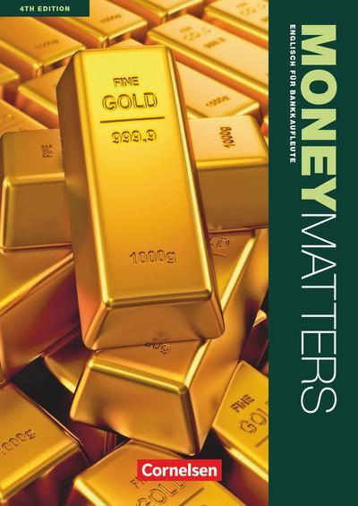 Money Matters Englisch für Bankkaufleute B1-Mitte B2. Schülerbuch