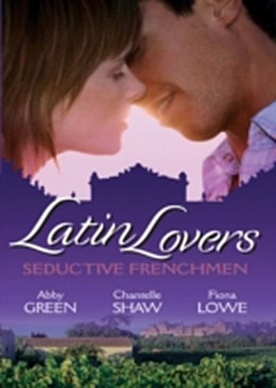 Latin Lovers: Seductive Frenchman: Chosen as the Frenchman's Bride / The Frenchman's Captive Wife / The French Doctor's Midwife Bride