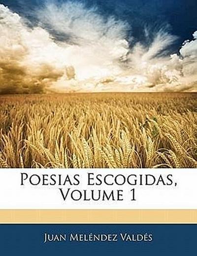 Poesias Escogidas, Volume 1