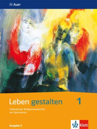 Leben gestalten / Schülerbuch 5./6. Klasse