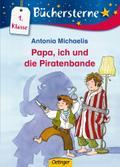 Papa, ich und die Piratenbande: Mit 16 Seiten ...