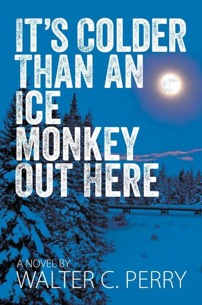It's Colder Than an Ice Monkey Out Here