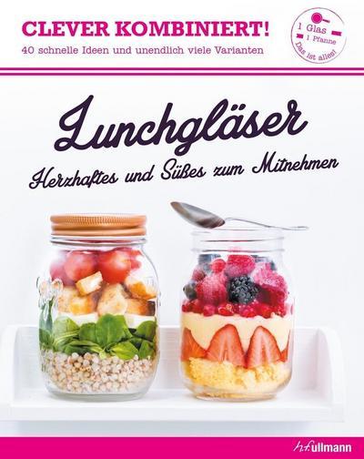 Clever kombiniert! Lunchgläser: Herzhaftes und Süßes zum Mitnehmen