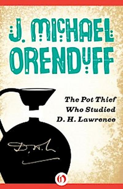 Pot Thief Who Studied D. H. Lawrence