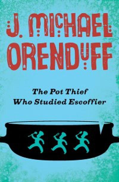 Pot Thief Who Studied Escoffier