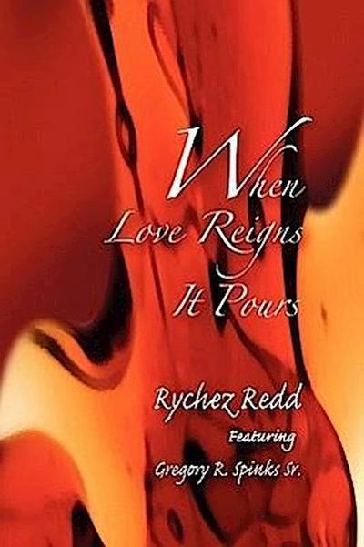 When Love Reigns It Pours