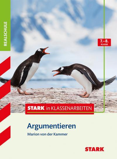 Stark in Klassenarbeiten - Deutsch Argumentieren 7./8. Klasse Realschule