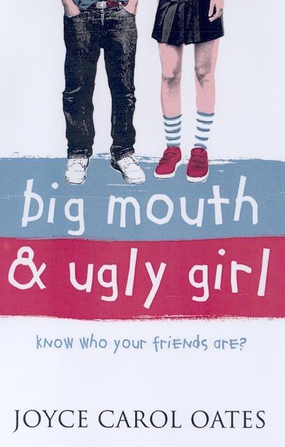 Big Mouth & Ugly Girl Joyce C Oates 9780064473477