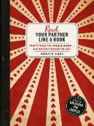 Read Your Partner Like a Book: Everything You Should Know...But Never Thought to Ask: A Book of Questions for Couples