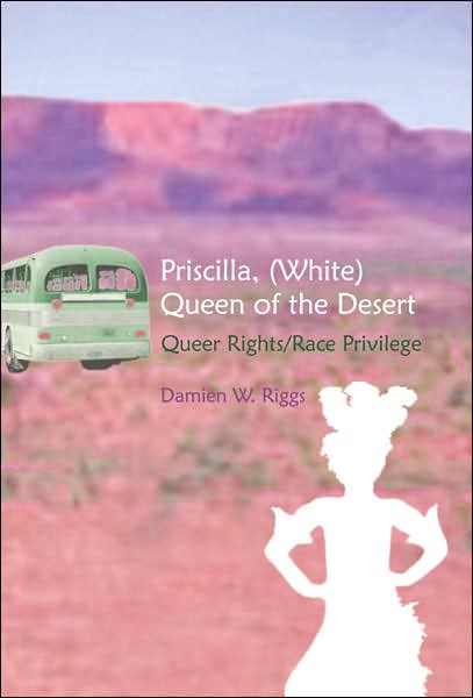 Damien W. Riggs / Priscilla, (White) Queen of the Desert9780820486581