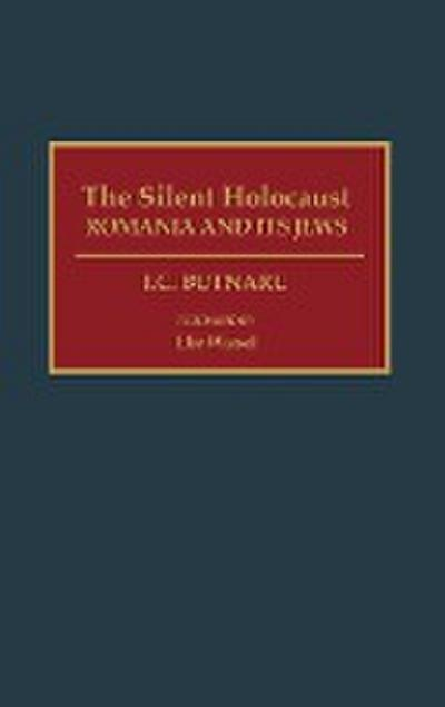The Silent Holocaust: Romania and Its Jews