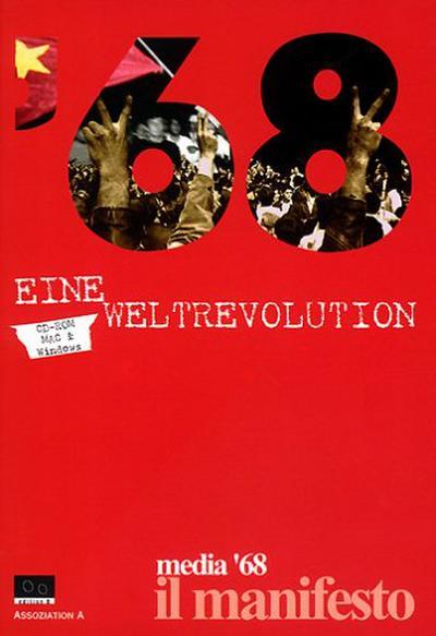 '68, Eine Weltrevolution, 1 CD-ROM Für Windows ab 3.1 und MacOS ab 7.5. Empfohlen wird Windows 95/98. Hrsg.: il manifesto / media '68