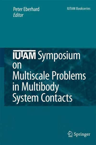 IUTAM Symposium on Multiscale Problems in Multibody System Contacts