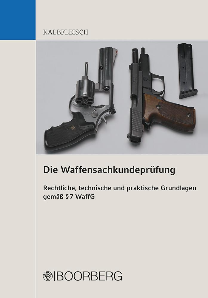Die Waffensachkundeprüfung ~ Helmut Kalbfleisch ~  9783415060449