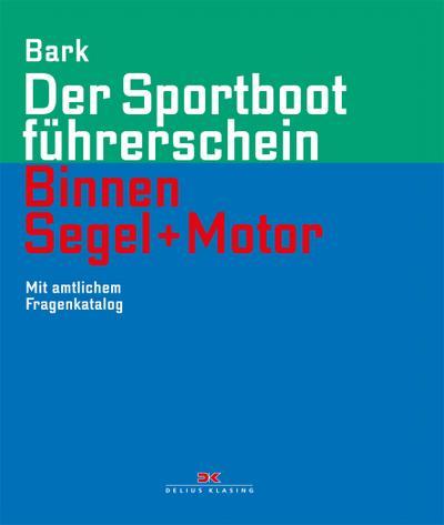 Der Sportbootführerschein Binnen Segeln und Motor