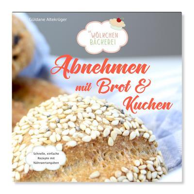 Abnehmen mit Brot und Kuchen Teil 1