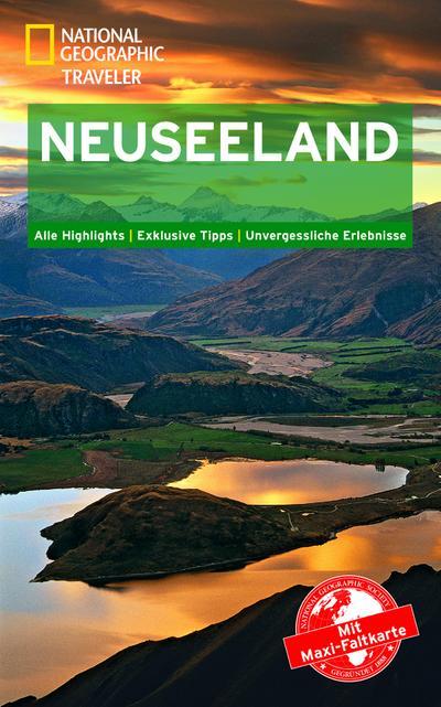 National Geographic Traveler Neuseeland mit Maxi-Faltkarte; National Geographic Traveler; Deutsch
