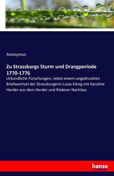 Zu Strassburgs Sturm und Drangperiode 1770-1776