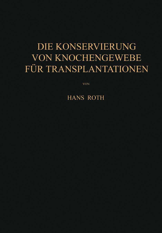 Hans Roth / Die Konservierung von Knochengewebe für Transpla ... 9783709178102
