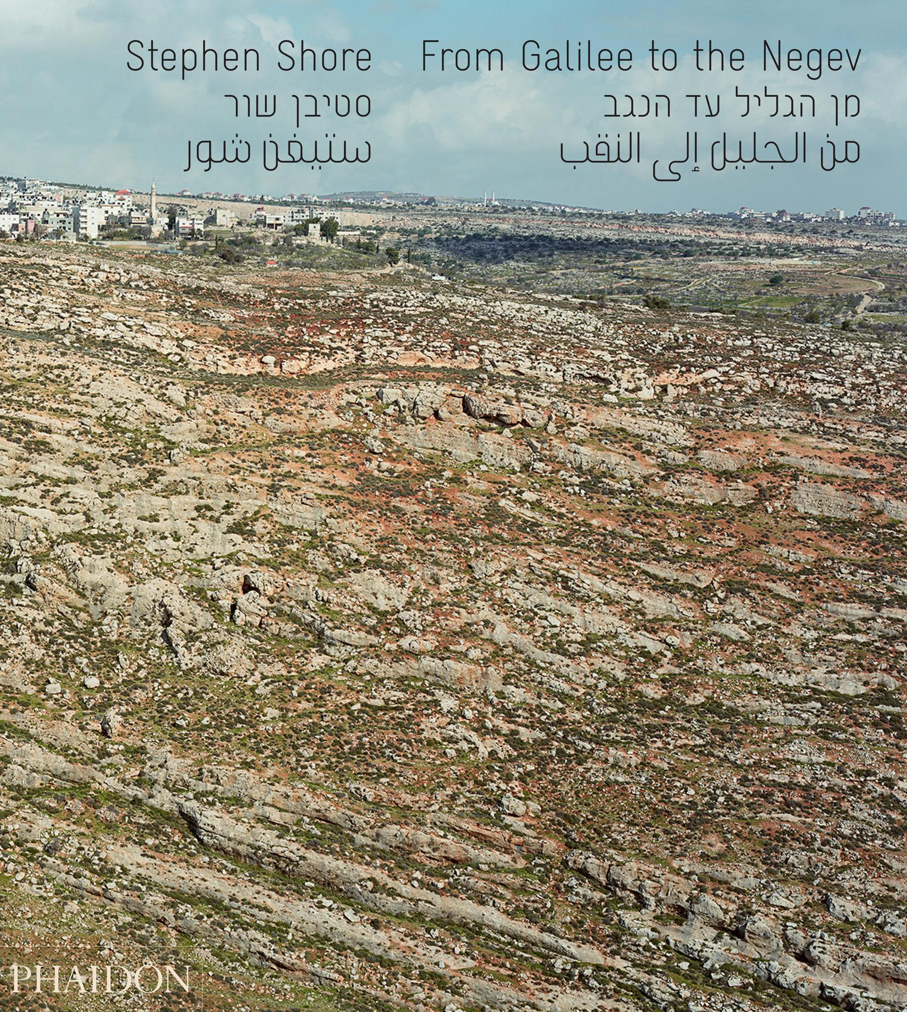 Stephen  Shore: From Galilee to the Negev Stephen Kramer Shore