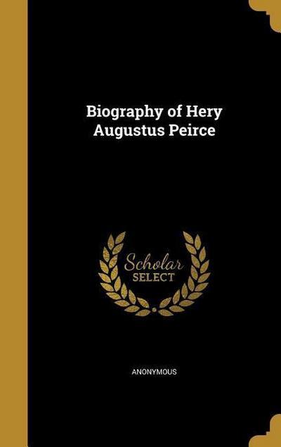 BIOG OF HERY AUGUSTUS PEIRCE