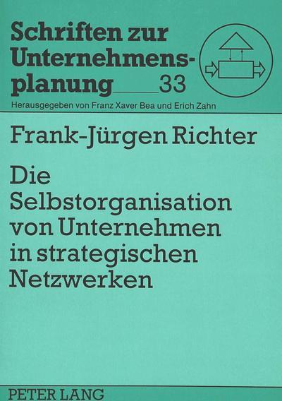 Die Selbstorganisation von Unternehmen in strategischen Netzwerken