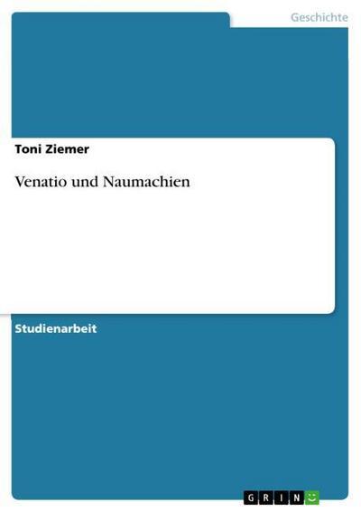 Venatio und Naumachien