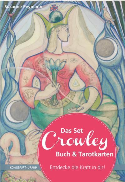 Das Set Crowley-Tarot: Set mit Buch und Karten - Königsfurt-Urania Verlag - Taschenbuch, Deutsch, Susanne Peymann, Set mit Buch und Karten, Set mit Buch und Karten