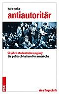 Antiautoritär: 50 Jahre Studentenbewegung: di ...