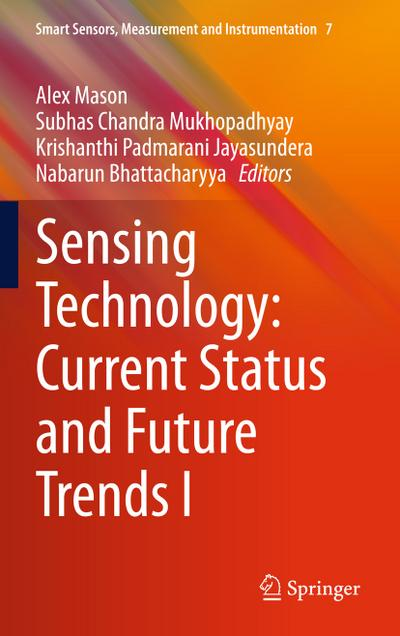 Sensing Technology: Current Status and Future Trends I