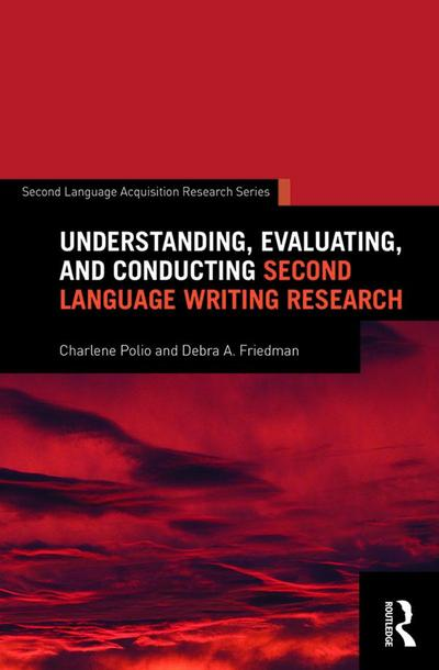 Understanding, Evaluating, and Conducting Second Language Writing Research