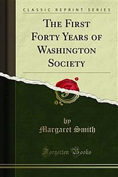 The First Forty Years of Washington Society