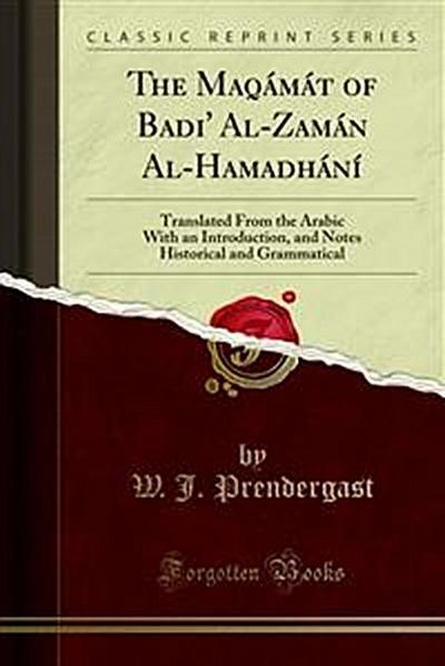 The Maqámát of Badi' Al-Zamán Al-Hamadhání