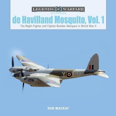 De Havilland Mosquito, Vol. 1: The Night-Fighter and Fighter-Bomber Marques in World War II