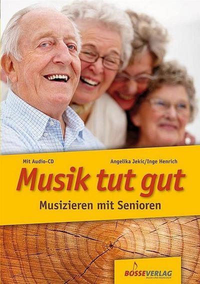 Musik tut gut. Musizieren mit Senioren