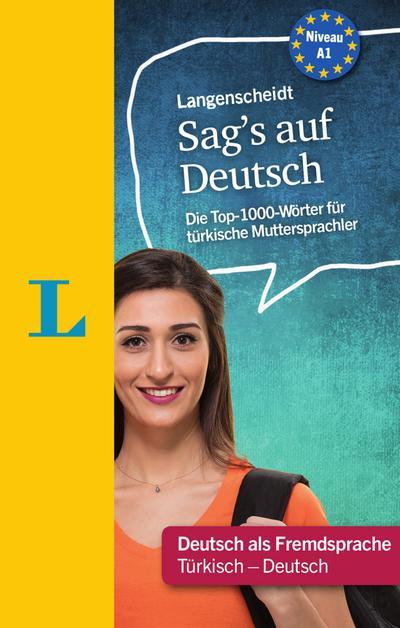 Langenscheidt Sag's auf Deutsch  - Deutsch für türkische Muttersprachler